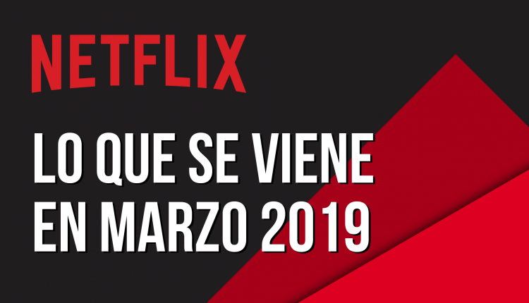 NetflixMarzo2019